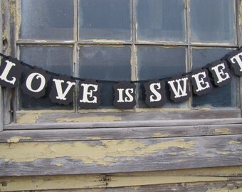Love is Sweet Banner for Weddings, Receptions, Parties and Wedding Photos