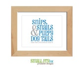 Snips and snails and puppy dog tails printable wall art poster - 8x10