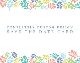 Wedding Save the Date : Completely Custom Design