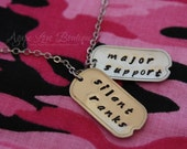 Silent Ranks-Major Support- Hand Stamped Dog Tags Military Wife Necklace