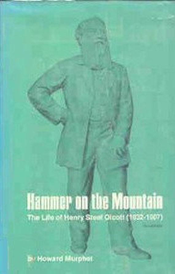 Theosophy & Henry Steel Olcott: Hammer On The Mountain - Theosophist Founder - Vintage 1972 Hardcover