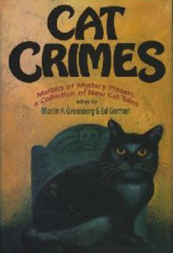 Cat Crimes: A Collection of Cat Tales of Mystery - Edited by Martin Greenberg and Ed Gorman - 1991 Hardcover