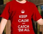 Keep calm and catch 'em all Tee Shirt
