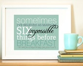 Kitchen Art Typography Art Quote Print - 8x10 Wonderland  Alice - Lewis Carroll  - Through the Looking Glass - Six Impossible Things