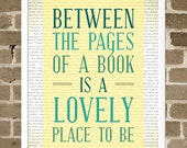 5x7 Reading Print - Between the Pages of a Book is a Lovely Place to Be - Book Quote Print - Bibliophile Typography - Free Shipping
