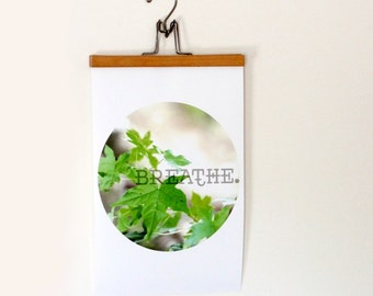 Nature Poster 12x18 - Photography and Typography Poster - Leaves Breathe Print - Circle Photograph - Relaxing Natural Decor - Free Shipping