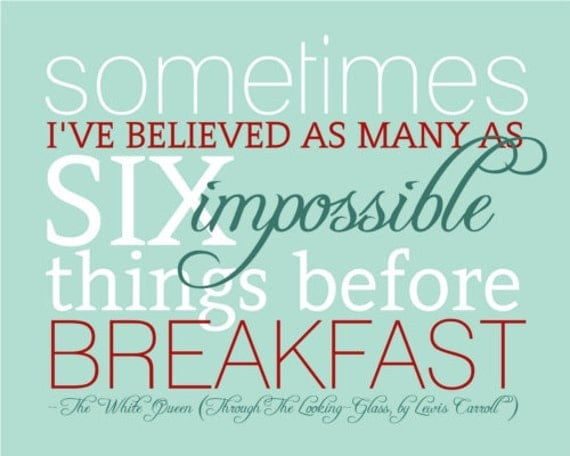 Red and Aqua Typography Art Quote Print - Six Impossible Things - 8x10 - Wonderland  Alice - Lewis Carroll  - Through the Looking Glass