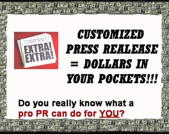 Customized Press Release for your Business Equals Sales and Dollars into your Pockets PLUS a BONUS Brand Boost, Traffic Boost, Publicity