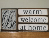Be warm, Be welcome, Be at home - Wood Home Decor Blocks
