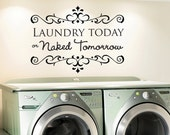 Laundry today or naked tomorrow laundry room vinyl wall decal