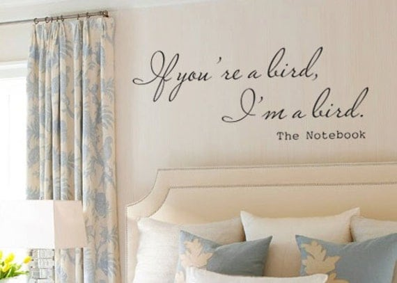 If you're a bird I'm a bird The Notebook romantic quote vinyl wall decal