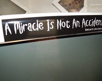 A Miracle Is Not An Accident. Thank God For Jesus-Sticker / Bumper Sticker