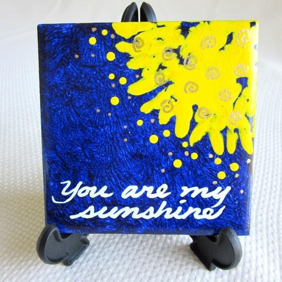 Sign    YOU are my SUNSHINE   Tile of love