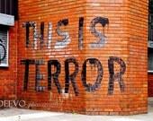 This Is Terror (Graffiti) - Fine Art Photograph 8x12