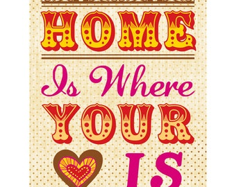 Home Is Where Your Heart Is Art Print, 8x10