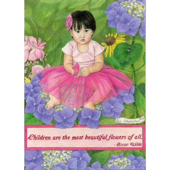 Children Are The Most Beautiful Flowers Of All 8x10 Print