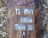 To Every Season There Is A Purpose