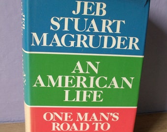 Vintage An American Life One Man's Road to Watergate by Jeb Stuart Magruder, 1974, AUTOGRAPHED,  republican politics, Nixon, 1960's 1970's,
