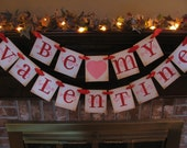 Valentine Banner Be My Valentine Garland Great Party Decoration or February Home Decor  (V7)