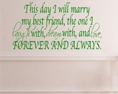 Vinyl Wall Decal - This day I will marry my best friend.......great for decorating at your reception 12 x 22