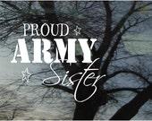 Vinyl Car Window Decal 5h x 6w - Proud ARMY Sister