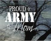 Vinyl Car Window Decal 5h x 6w - Proud ARMY Mom