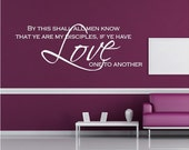 Scripture Vinyl Wall Decal......LOVE one to another......22 x 60 scripture religious faith bible God