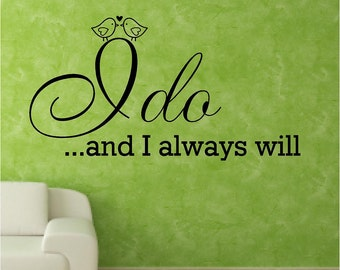 Vinyl Wall Decal - I do....and I always will....with Lovebirds...a romantic piece for your bedroom.....12 x 22.5
