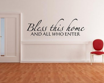 Vinyl Wall Art - Bless this Home and all who enter - 7h x 22w