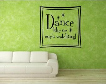Vinyl Wall Art -  DANCE like no one is watching - 16h x 16w
