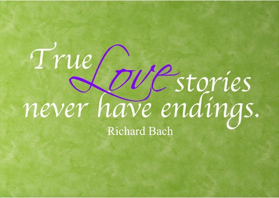 Vinyl Wall Decal - True Love stories never have endings.......two color choices....great for decorating at your reception 16h x 40w
