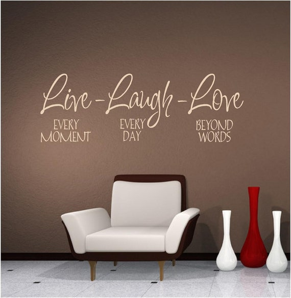 Vinyl Wall Art - LIVE every moment Laugh every day LOVE beyond words- 8h x 22.5w wall decal sticker