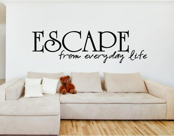 Vinyl Wall Art - ESCAPE from everyday life - multiple sizes ...vinyl decal wall decal