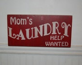 Mom's Laundry - help wanted - wood sign - distressed, rustic, vintage looking