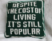 """Vintage Dark Green Needlepoint Pillow """"Despite the cost of living..."""""""
