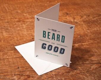 Your Beard Is Good Card