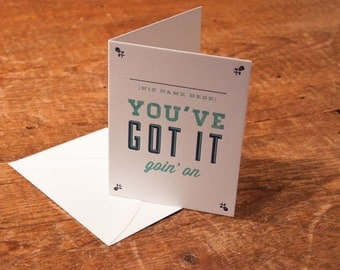 You've Got It Goin' On Card
