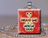 Upcycled Scrabble Jewelry -Order as a  Bookmark - Scrabble Tile Pendant Necklace -Proud Dad of a Rescue Dog - For Dad - Father's Gift