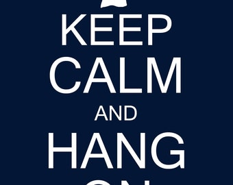Keep Calm And Hang On Laundry Room Wall Decor Art INSTANT DOWNLOAD 8x10 16x20 JPEG