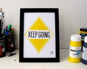 Keep Going - Screen Print
