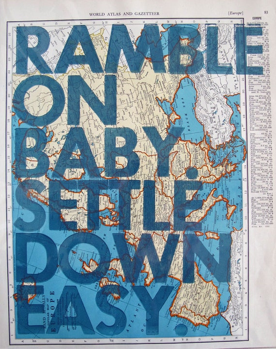 Europe / Ramble On Baby. Settle Down Easy. / Letterpress on Antique Atlas Page