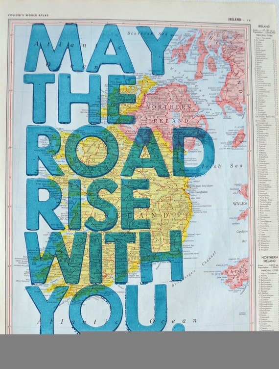 Ireland  / May The Road Rise With You/ Letterpress on Antique atlas Page