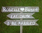 Custom Wedding Signs Eat Drink and Be Married. Hand painted Signs on Reclaimed Wood. Wedding Road signs on Post. Rustic Country Wedding