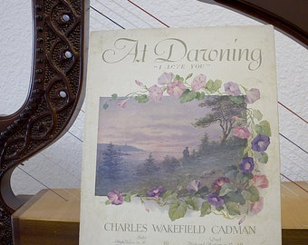 Vintage Sheet Music At Dawning I Love You copyright 1906 by Charles Wakefield Cadman