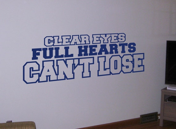 Clear Eyes Full Hearts Can't Lose Vinyl Wall Quote Decal Sticker - WD0057
