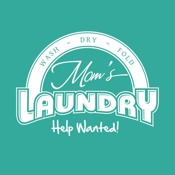 Mom's Laundry - Help Wanted 01 Vinyl Wall Quote Decal - 60 Colors to choose from