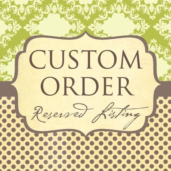 Custom Order for Julie Rideout