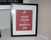 Keep Calm and March On 8x10