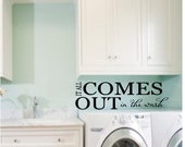 It All Comes Out In The Wash Vinyl Wall Quote Laundry Room Decal