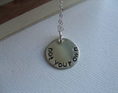 Not Your Own Single Disc hand stamped sterling silver